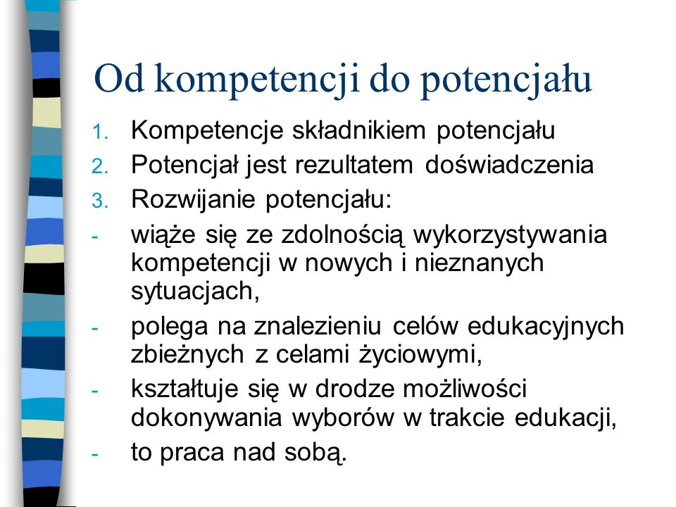 Od kompetencji do potencjału 1.Kompetencje składnikiem potencjału 2.