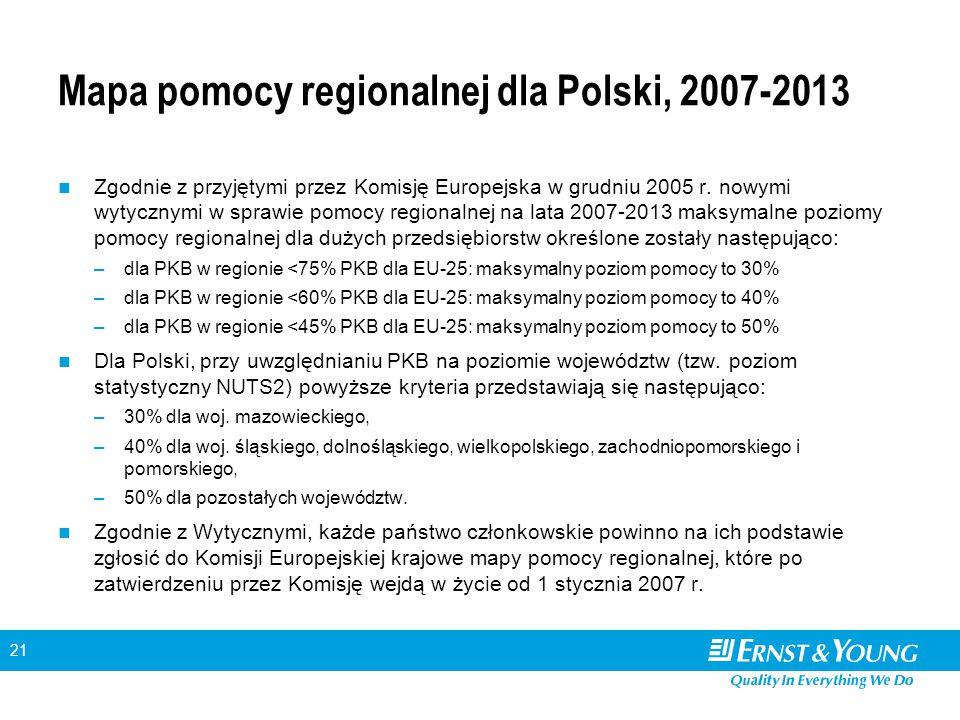 21 Mapa pomocy regionalnej dla Polski, 2007-2013 Zgodnie z przyjętymi przez Komisję Europejska w grudniu 2005 r. nowymi wytycznymi w sprawie pomocy re