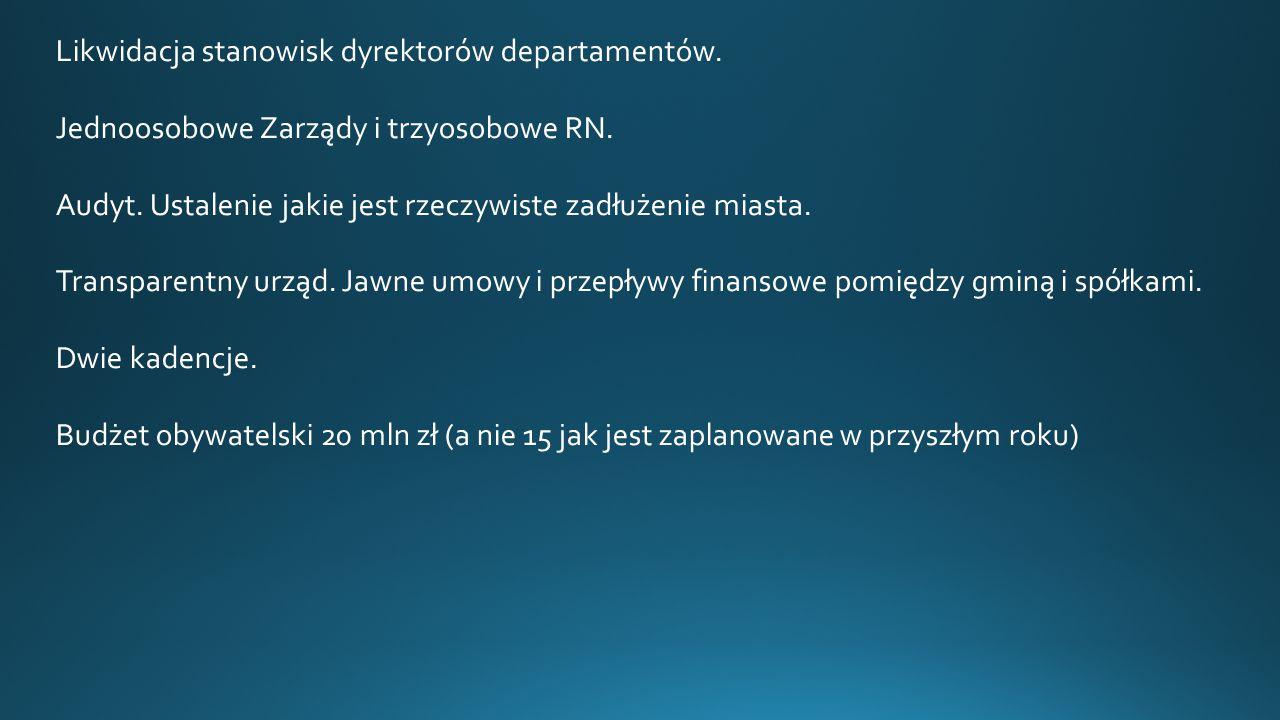 Likwidacja stanowisk dyrektorów departamentów. Jednoosobowe Zarządy i trzyosobowe RN.