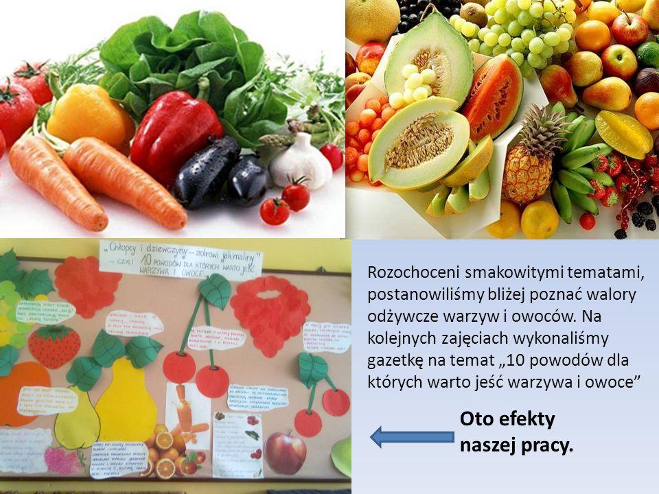 """Rozochoceni smakowitymi tematami, postanowiliśmy bliżej poznać walory odżywcze warzyw i owoców. Na kolejnych zajęciach wykonaliśmy gazetkę na temat """"1"""