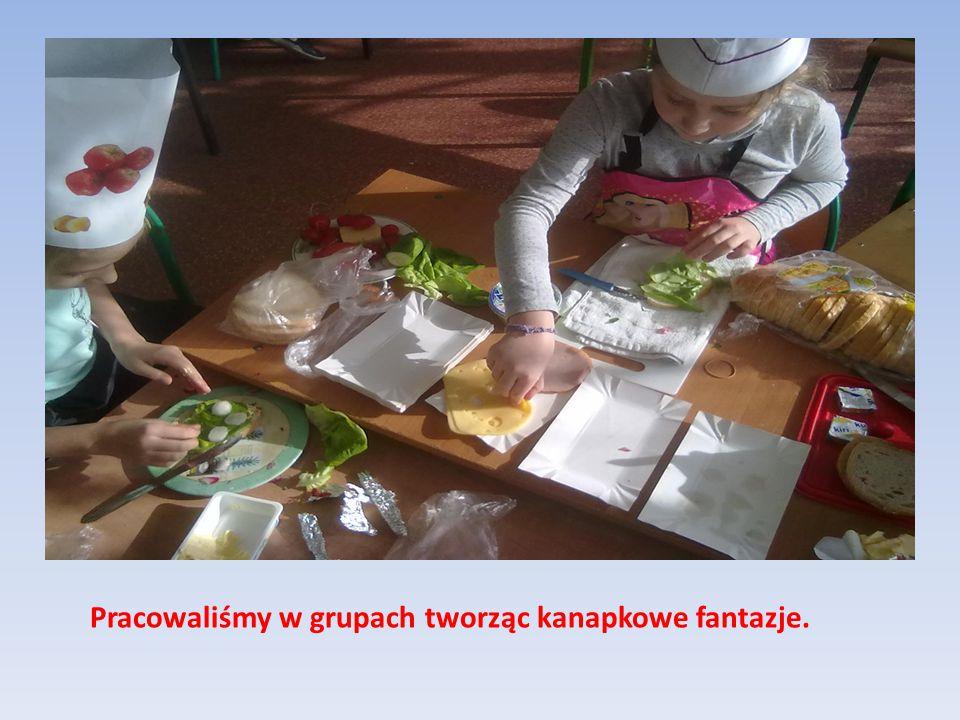 Pracowaliśmy w grupach tworząc kanapkowe fantazje.