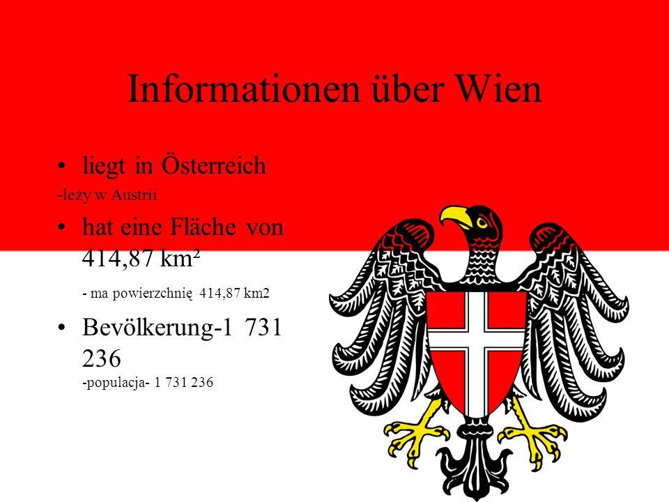 Informationen über Wien liegt in Österreich -leży w Austrii hat eine Fläche von 414,87 km² - ma powierzchnię 414,87 km2 Bevölkerung-1 731 236 -populac