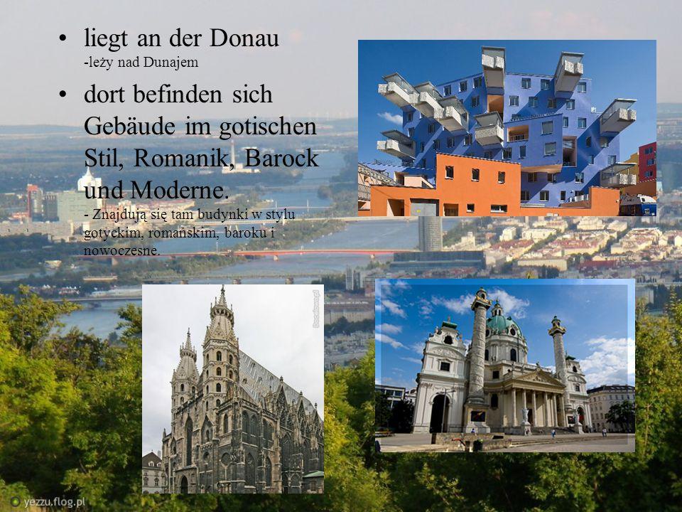 liegt an der Donau -leży nad Dunajem dort befinden sich Gebäude im gotischen Stil, Romanik, Barock und Moderne. - Znajdują się tam budynki w stylu got