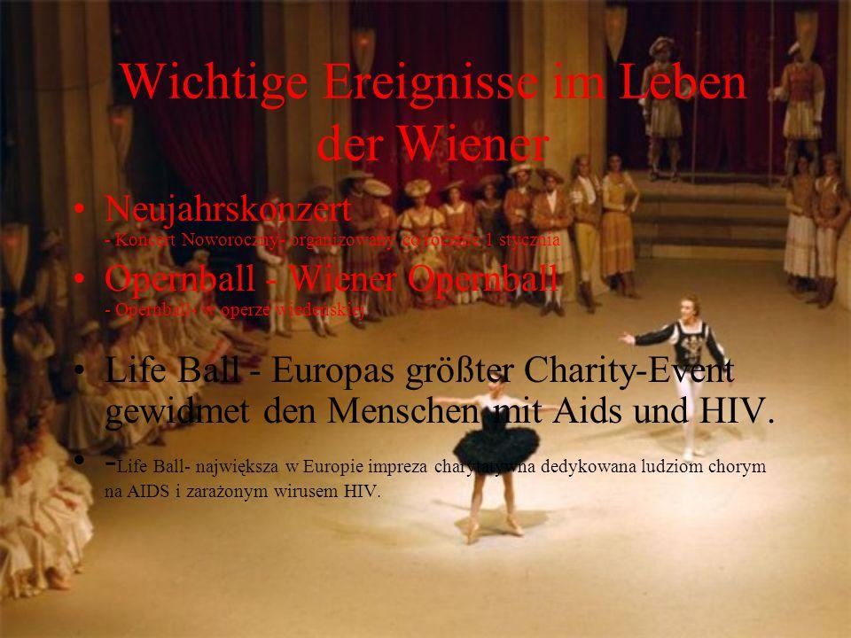 Wichtige Ereignisse im Leben der Wiener Neujahrskonzert - Koncert Noworoczny- organizowany co rocznie 1 stycznia Opernball - Wiener Opernball - Opernb