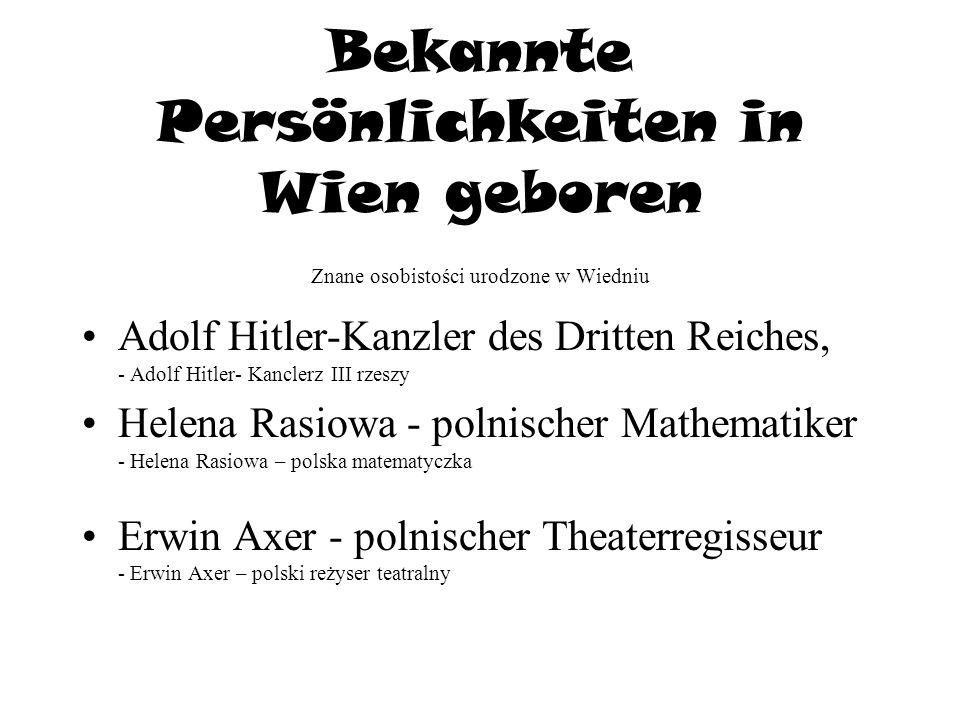 Bekannte Persönlichkeiten in Wien geboren Znane osobistości urodzone w Wiedniu Adolf Hitler-Kanzler des Dritten Reiches, - Adolf Hitler- Kanclerz III