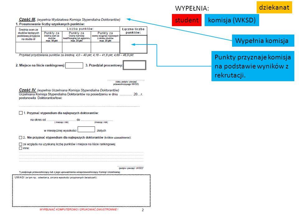 Punkty przyznaje komisja na podstawie wyników z rekrutacji. Wypełnia komisja studentkomisja (WKSD) WYPEŁNIA: dziekanat