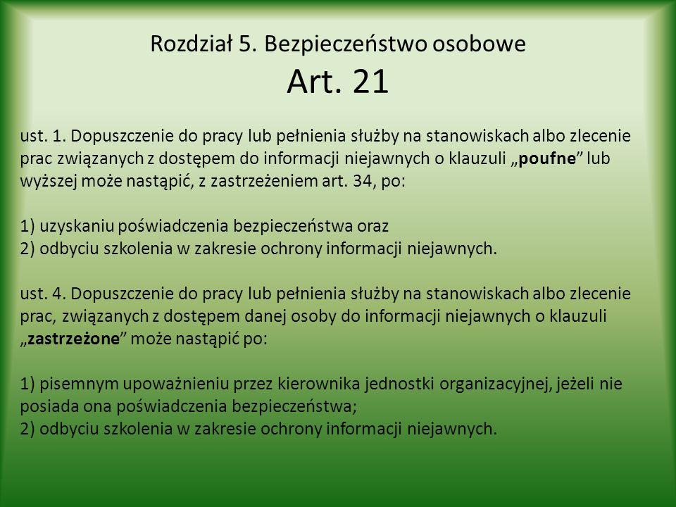 Rozdział 5. Bezpieczeństwo osobowe Art. 21 ust. 1. Dopuszczenie do pracy lub pełnienia służby na stanowiskach albo zlecenie prac związanych z dostępem