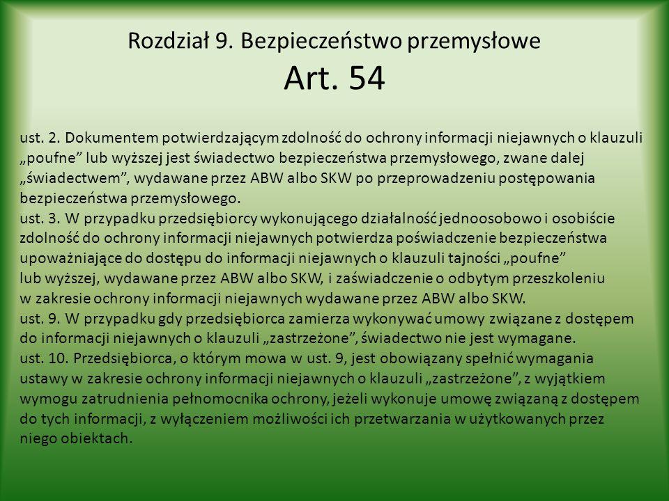 """Rozdział 9. Bezpieczeństwo przemysłowe Art. 54 ust. 2. Dokumentem potwierdzającym zdolność do ochrony informacji niejawnych o klauzuli """"poufne"""" lub wy"""