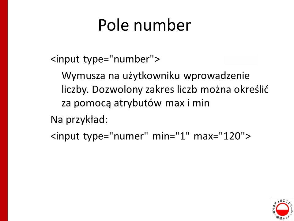 Pole number Wymusza na użytkowniku wprowadzenie liczby.