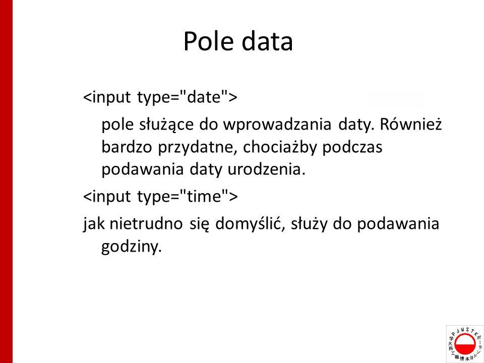 Pole data pole służące do wprowadzania daty.