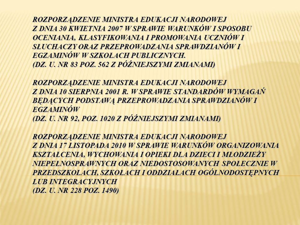 ROZPORZĄDZENIE MINISTRA EDUKACJI NARODOWEJ Z DNIA 30 KWIETNIA 2007 W SPRAWIE WARUNKÓW I SPOSOBU OCENIANIA, KLASYFIKOWANIA I PROMOWANIA UCZNIÓW I SŁUCH