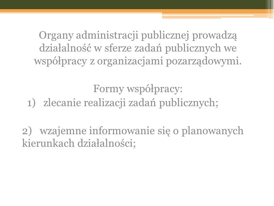 Organy administracji publicznej prowadzą działalność w sferze zadań publicznych we współpracy z organizacjami pozarządowymi. Formy współpracy: 1) zlec