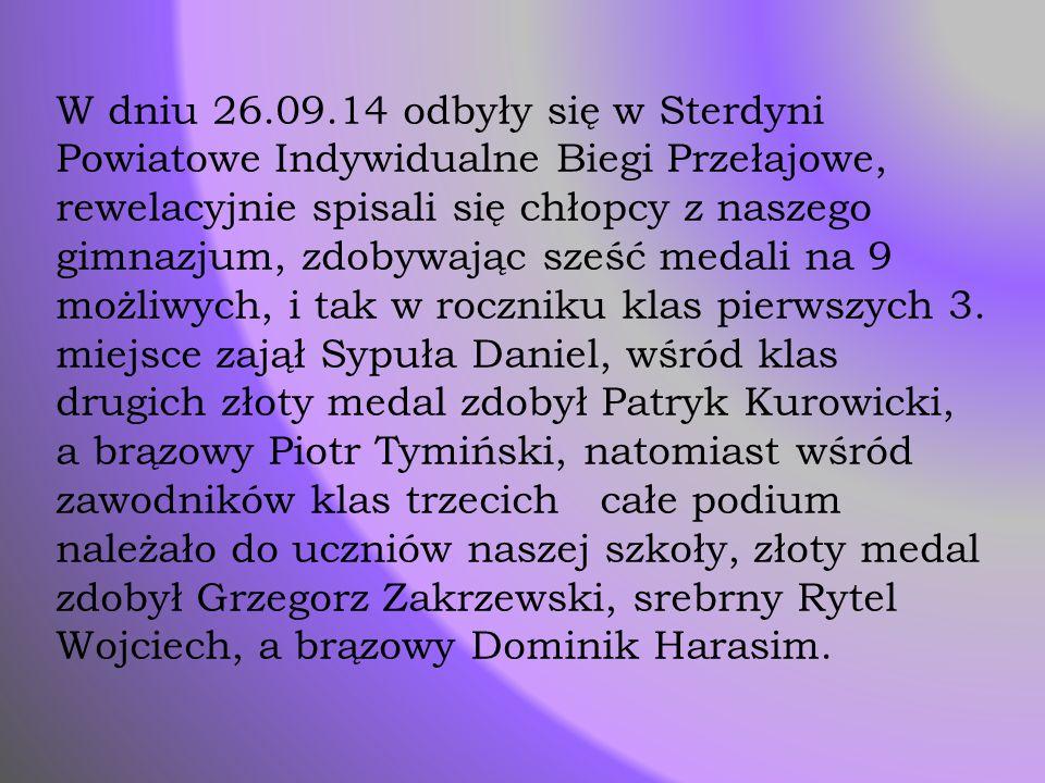 W dniu 26.09.14 odbyły się w Sterdyni Powiatowe Indywidualne Biegi Przełajowe, rewelacyjnie spisali się chłopcy z naszego gimnazjum, zdobywając sześć