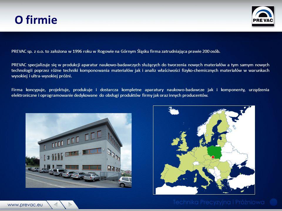 O firmie PREVAC sp. z o.o. to założona w 1996 roku w Rogowie na Górnym Śląsku firma zatrudniająca prawie 200 osób. PREVAC specjalizuje się w produkcji
