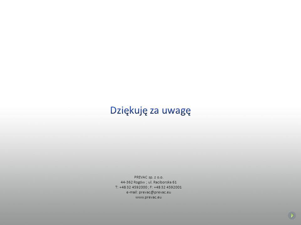 PREVAC sp. z o.o. 44-362 Rogów ; ul. Raciborska 61 T: +48 32 4592000 ; F: +48 32 4592001 e-mail: prevac@prevac.eu www.prevac.eu