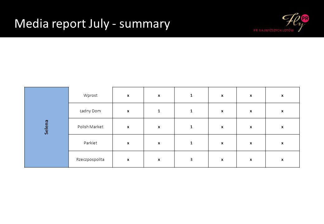 Media report July - summary PR NAJWYŻSZYCH LOTÓW Selena Wprostxx1xxx Ładny Domx11xxx Polish Marketxx1xxx Parkietxx1xxx Rzeczpospolitaxx3xxx
