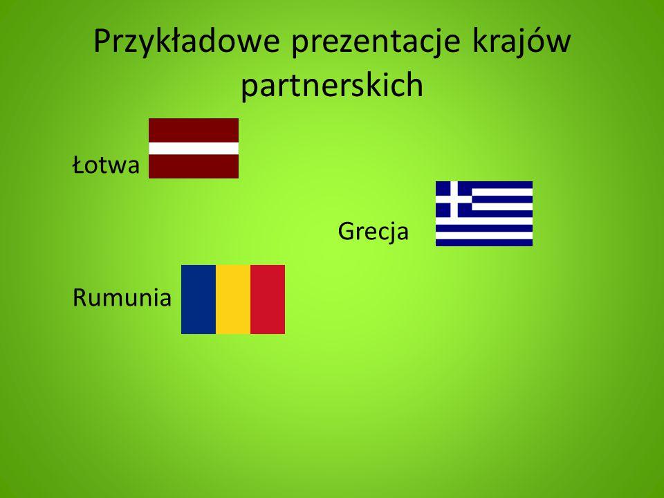 Przykładowe prezentacje krajów partnerskich Łotwa Grecja Rumunia