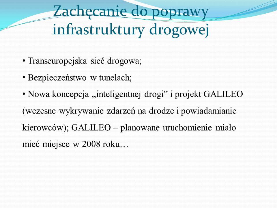 """Transeuropejska sieć drogowa; Bezpieczeństwo w tunelach; Nowa koncepcja """"inteligentnej drogi"""" i projekt GALILEO (wczesne wykrywanie zdarzeń na drodze"""