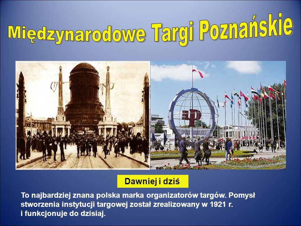 To najbardziej znana polska marka organizatorów targów. Pomysł stworzenia instytucji targowej został zrealizowany w 1921 r. i funkcjonuje do dzisiaj.