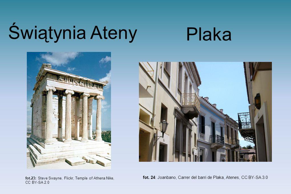 Świątynia Ateny Plaka fot. 24: Joanbano, Carrer del barri de Plaka, Atenes, CC BY-SA 3.0 fot.23: Steve Swayne, Flickr, Temple of Athena Nike, CC BY-SA