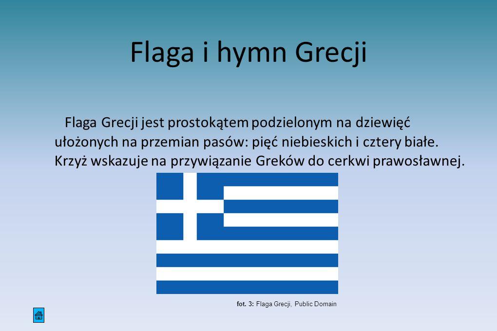 Flaga i hymn Grecji Flaga Grecji jest prostokątem podzielonym na dziewięć ułożonych na przemian pasów: pięć niebieskich i cztery białe. Krzyż wskazuje