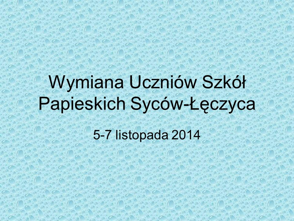 Wymiana Uczniów Szkół Papieskich Syców-Łęczyca 5-7 listopada 2014