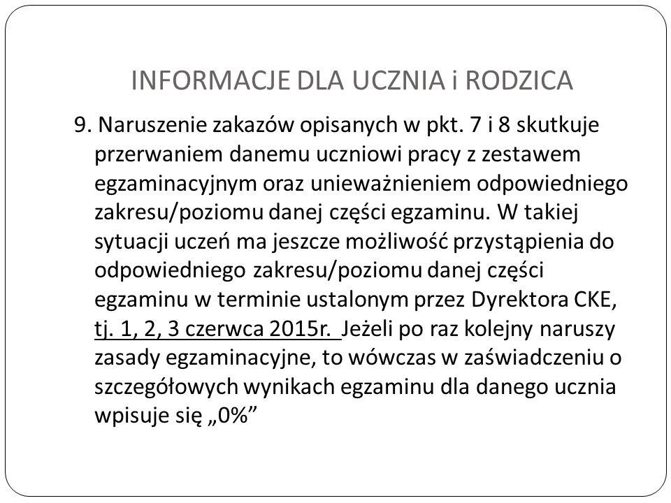 INFORMACJE DLA UCZNIA i RODZICA 9.Naruszenie zakazów opisanych w pkt.