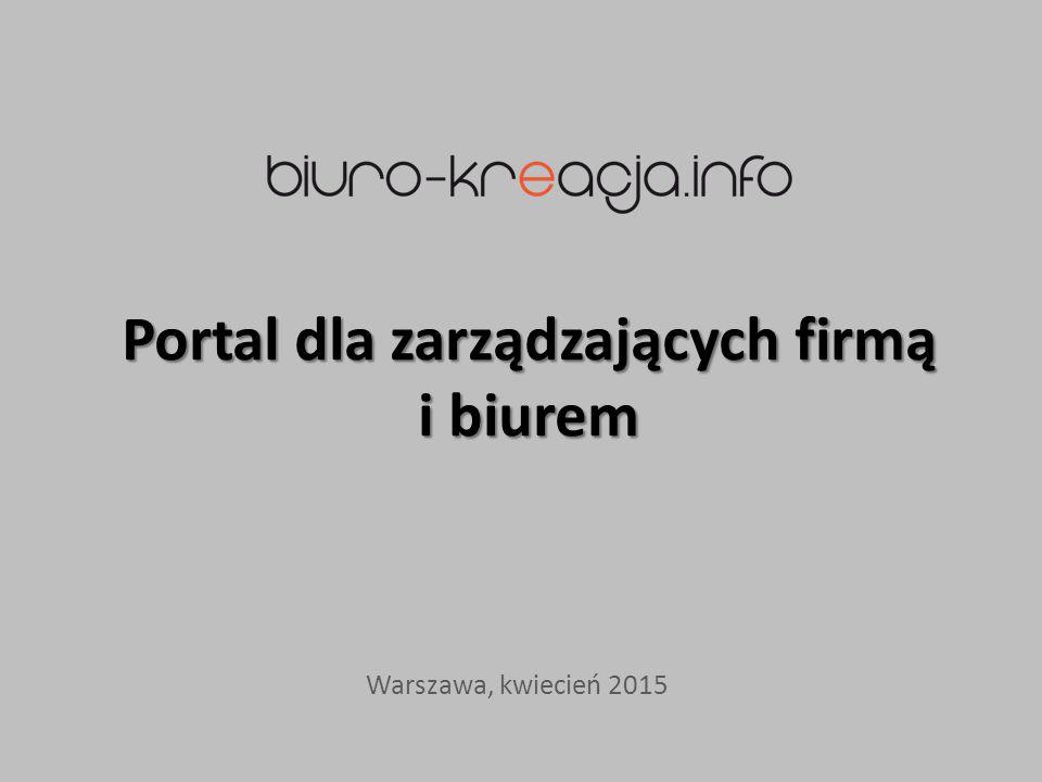 Portal dla zarządzających firmą i biurem Warszawa, kwiecień 2015