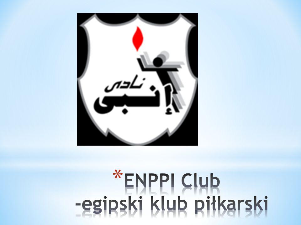 ENPPI Club egipski klub piłkarski, grający obecnieegipskipiłkarski w pierwszej lidze egipskiej, mający siedzibępierwszej lidze egipskiej w mieście Kair, stolicy kraju.