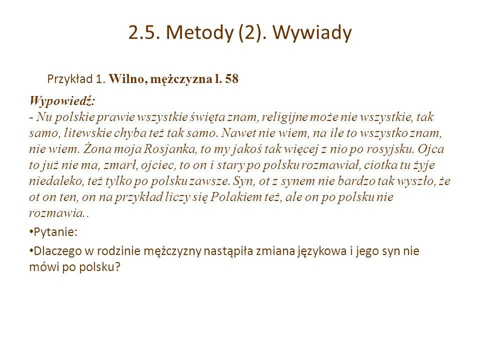 2.5.Metody (2). Wywiady Przykład 1. Wilno, mężczyzna l.