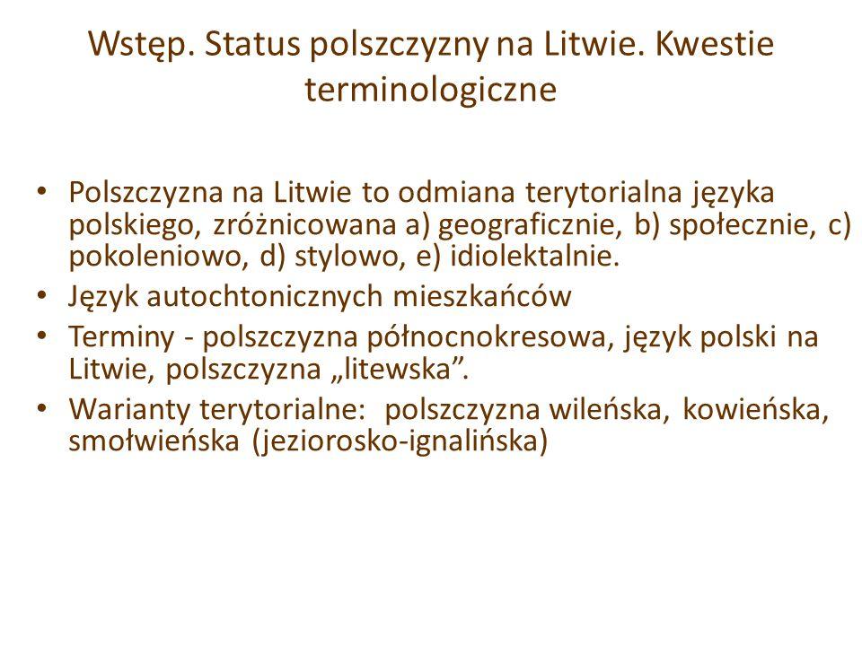 Wstęp.Status polszczyzny na Litwie.