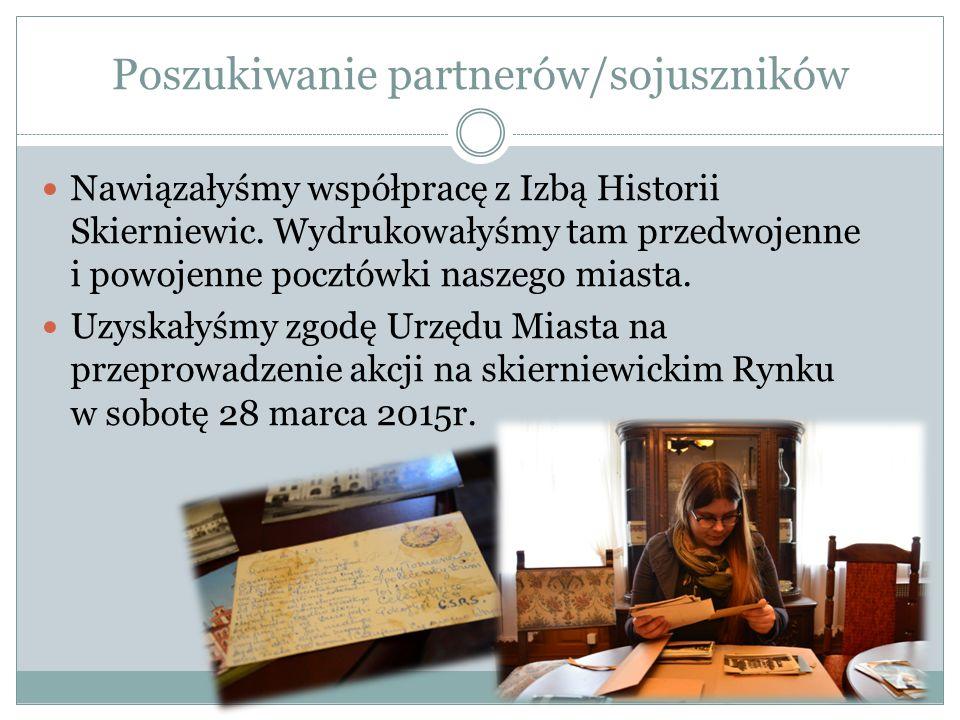 Poszukiwanie partnerów/sojuszników Nawiązałyśmy współpracę z Izbą Historii Skierniewic.