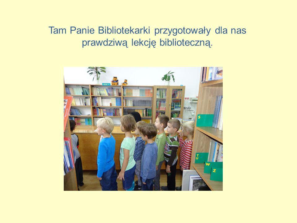 Tam Panie Bibliotekarki przygotowały dla nas prawdziwą lekcję biblioteczną.