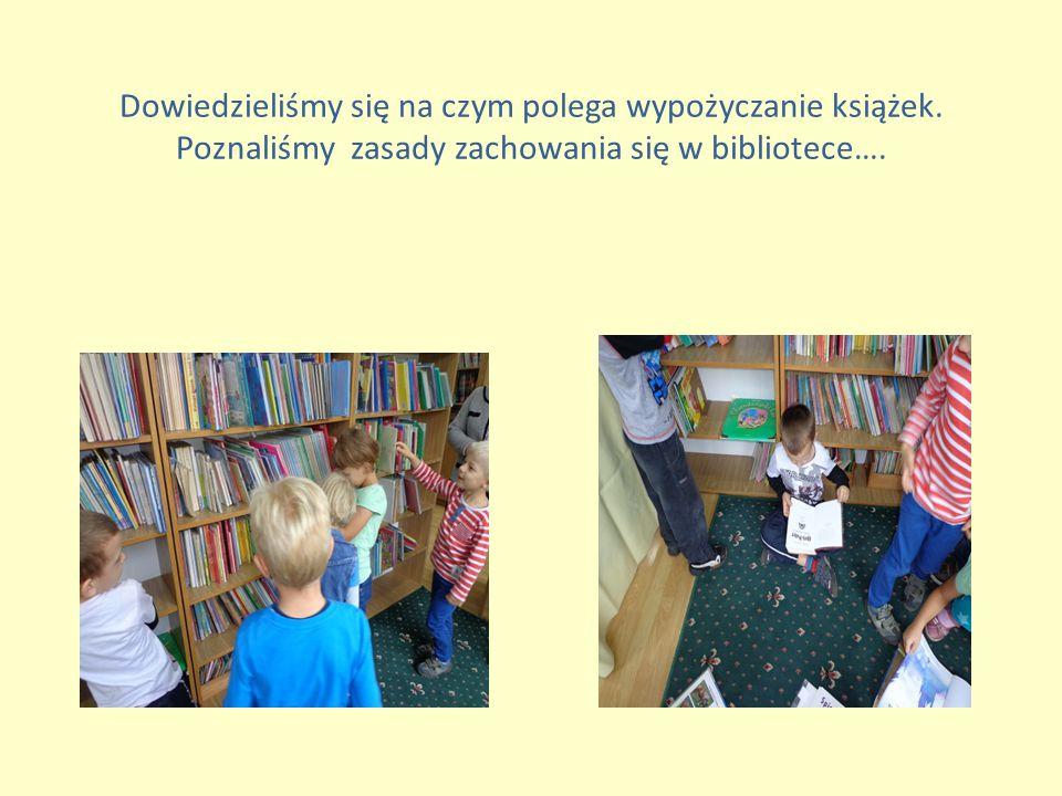 Dowiedzieliśmy się na czym polega wypożyczanie książek.