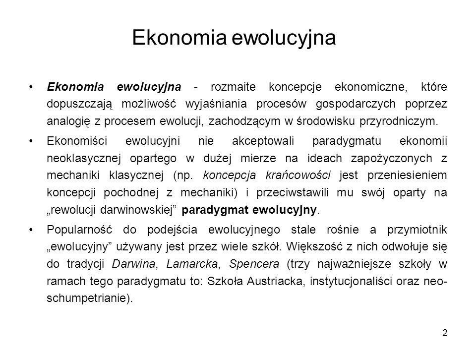2 Ekonomia ewolucyjna Ekonomia ewolucyjna - rozmaite koncepcje ekonomiczne, które dopuszczają możliwość wyjaśniania procesów gospodarczych poprzez ana