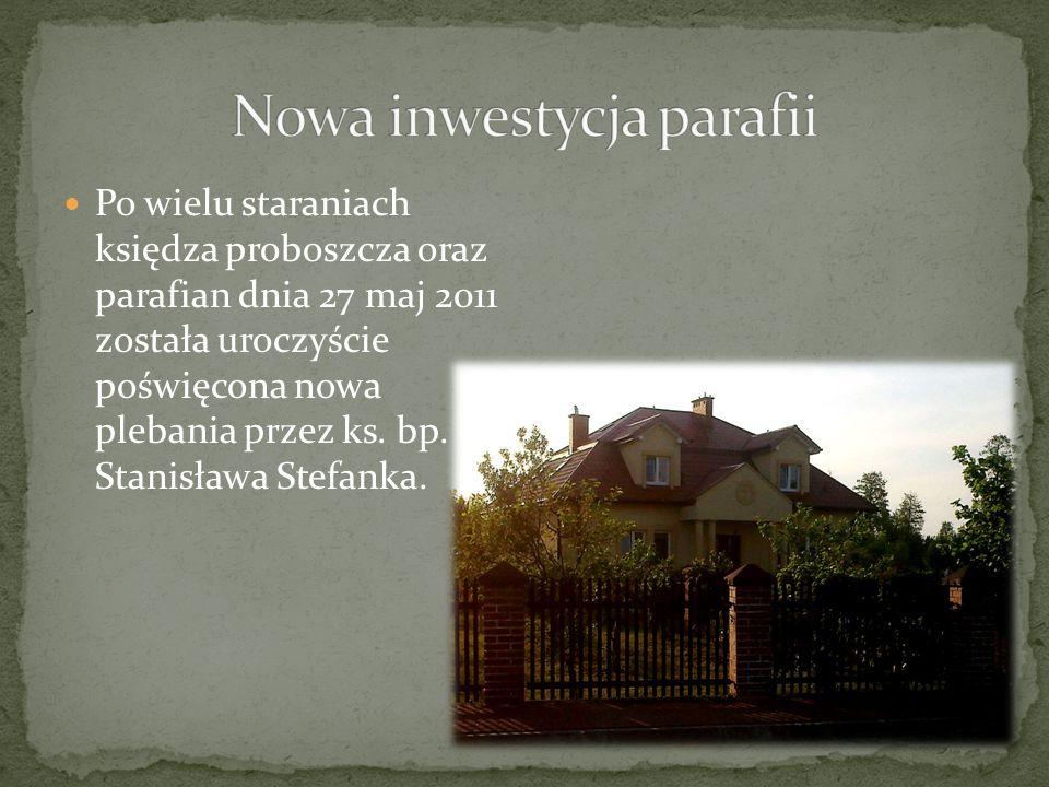 Po wielu staraniach księdza proboszcza oraz parafian dnia 27 maj 2011 została uroczyście poświęcona nowa plebania przez ks. bp. Stanisława Stefanka.