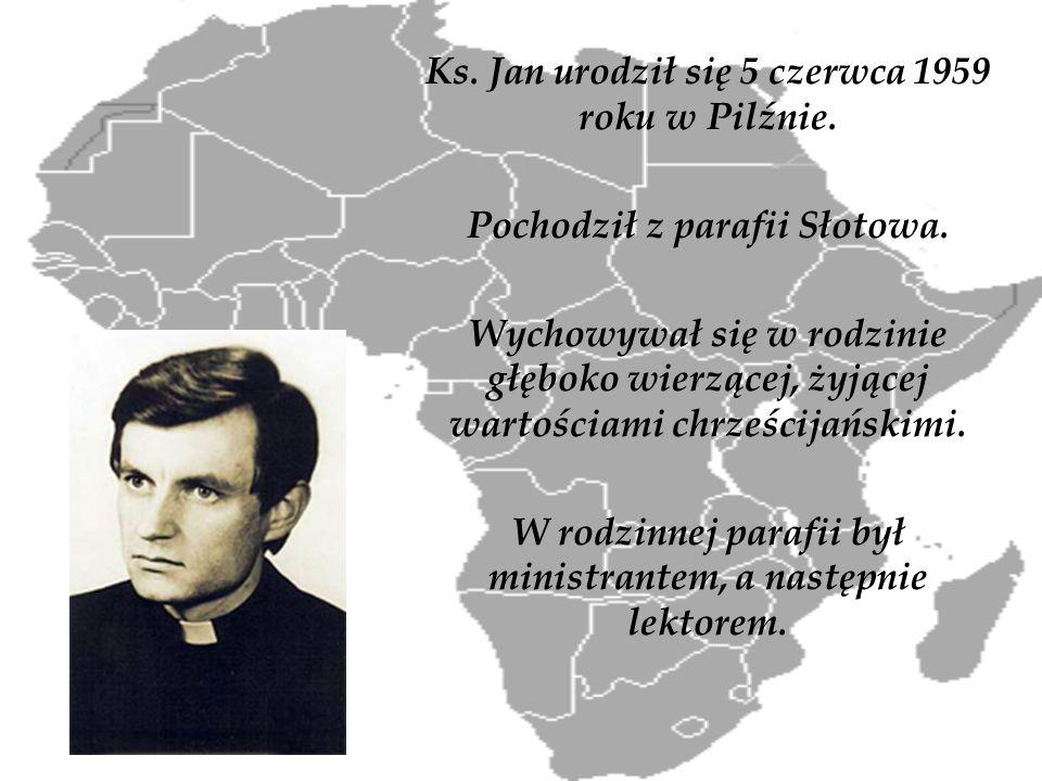 Ks. Jan urodził się 5 czerwca 1959 roku w Pilźnie. Pochodził z parafii Słotowa. Wychowywał się w rodzinie głęboko wierzącej, żyjącej wartościami chrze