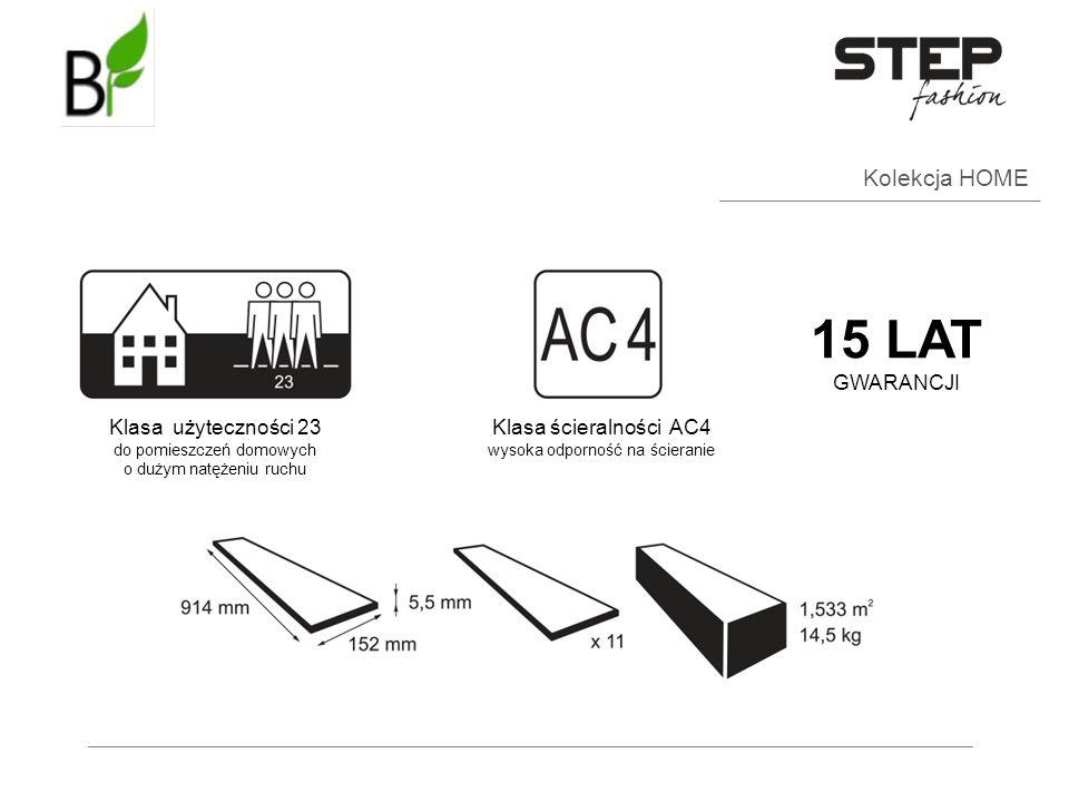 Kolekcja HOME Klasa użyteczności 23 do pomieszczeń domowych o dużym natężeniu ruchu Klasa ścieralności AC4 wysoka odporność na ścieranie 15 LAT GWARAN