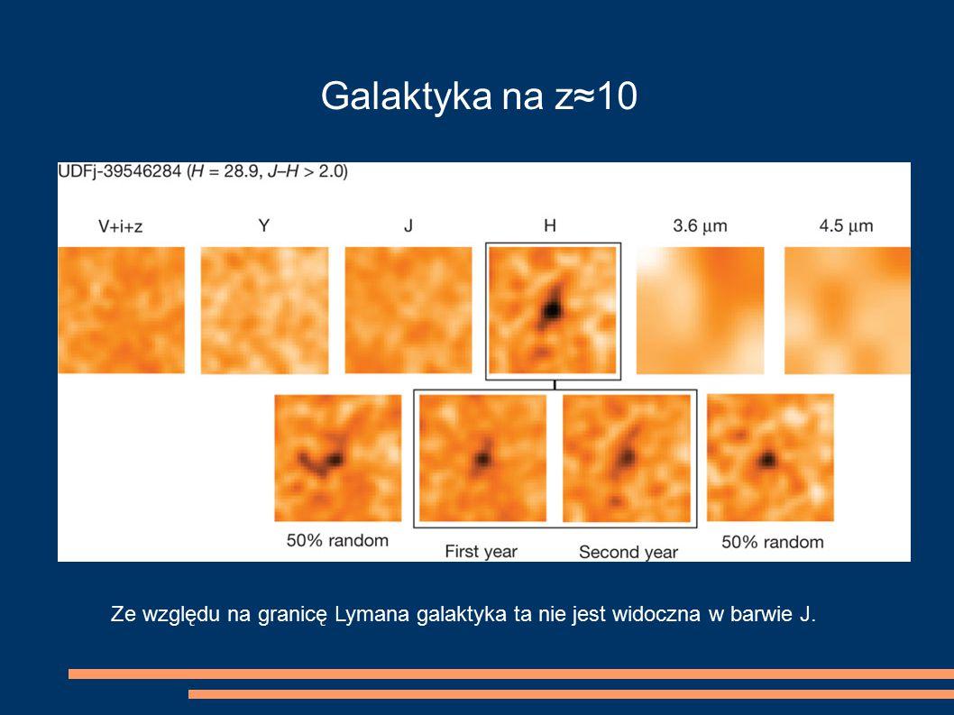 Galaktyka na z≈10 Ze względu na granicę Lymana galaktyka ta nie jest widoczna w barwie J.