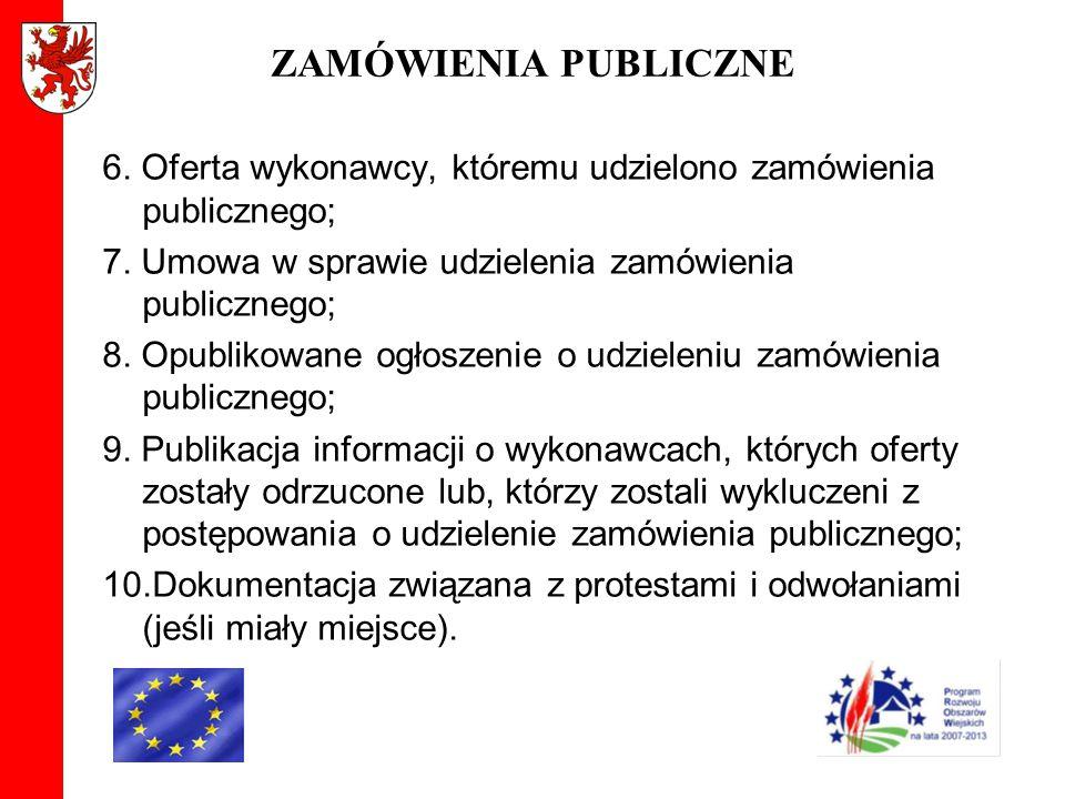 ZAMÓWIENIA PUBLICZNE 6. Oferta wykonawcy, któremu udzielono zamówienia publicznego; 7. Umowa w sprawie udzielenia zamówienia publicznego; 8. Opublikow