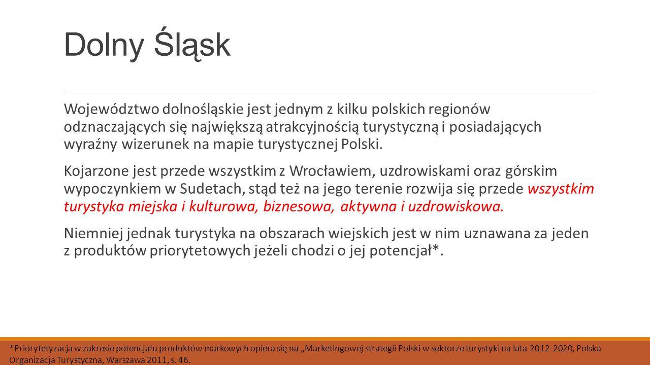 Dolny Śląsk Województwo dolnośląskie jest jednym z kilku polskich regionów odznaczających się największą atrakcyjnością turystyczną i posiadających wy