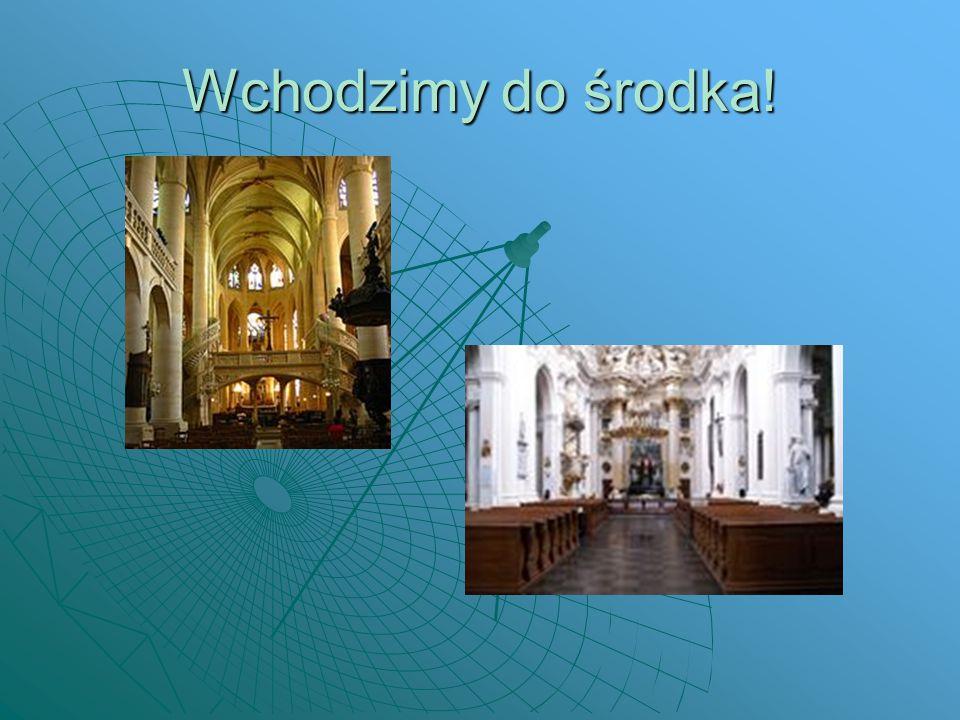 Główne miejsca w Kościele OŁTARZ Tutaj kapłan odprawia mszę świętą.