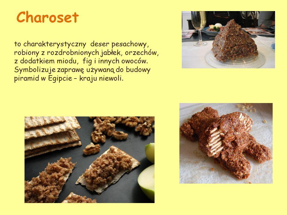 Charoset to charakterystyczny deser pesachowy, robiony z rozdrobnionych jabłek, orzechów, z dodatkiem miodu, fig i innych owoców.