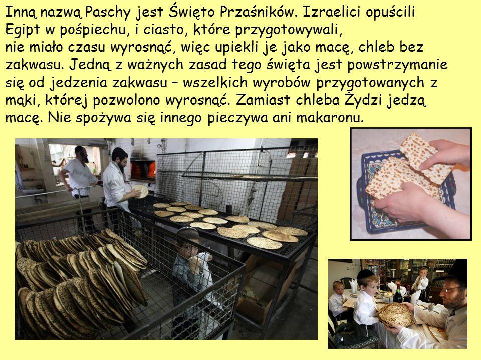 Inną nazwą Paschy jest Święto Przaśników.