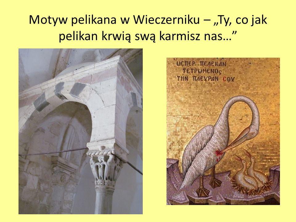 """Motyw pelikana w Wieczerniku – """"Ty, co jak pelikan krwią swą karmisz nas…"""