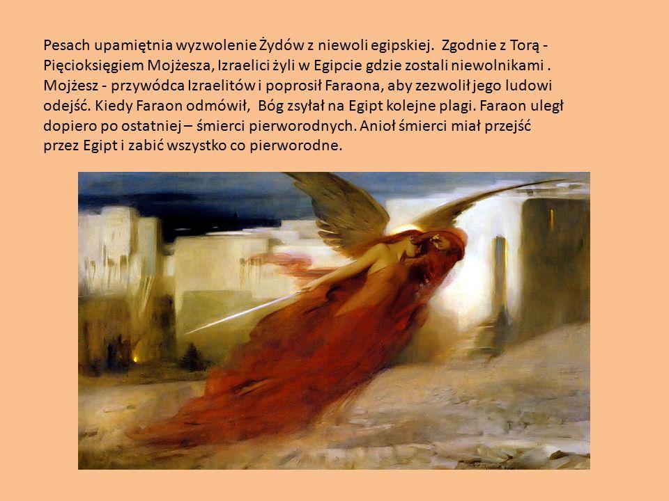 Żydzi zgodnie z Bożym nakazem, oznaczyli drzwi swoich domów krwią baranka, a anioł śmierci ominął ich domy