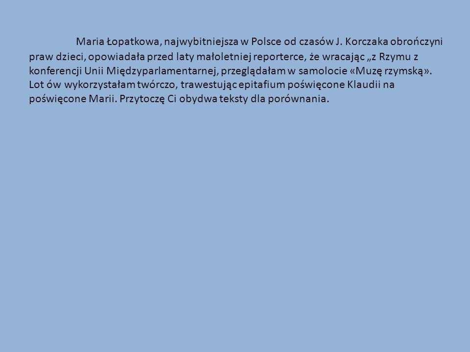 """Maria Łopatkowa, najwybitniejsza w Polsce od czasów J. Korczaka obrończyni praw dzieci, opowiadała przed laty małoletniej reporterce, że wracając """"z R"""