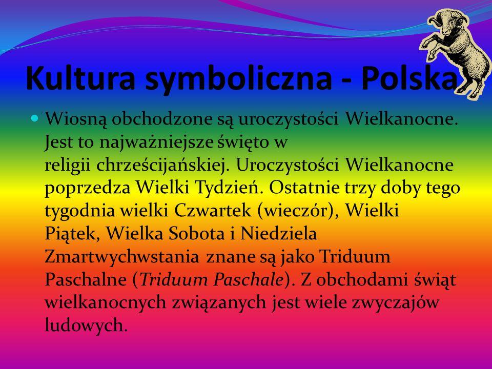Kultura symboliczna - Polska Wiosną obchodzone są uroczystości Wielkanocne.