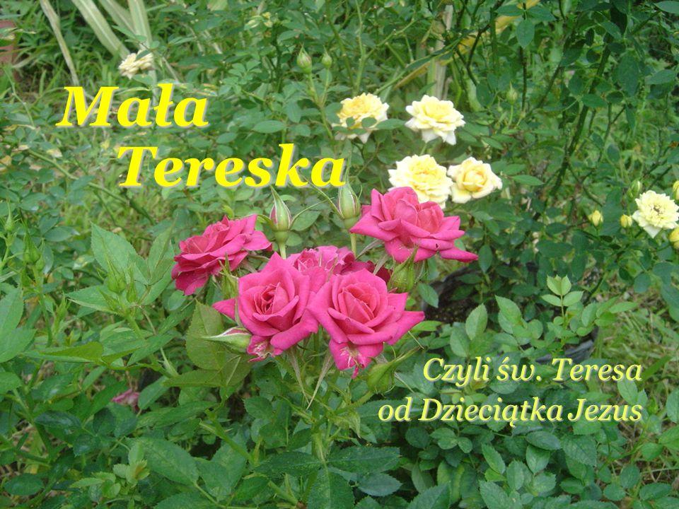 Mała Tereska Czyli św. Teresa od Dzieciątka Jezus