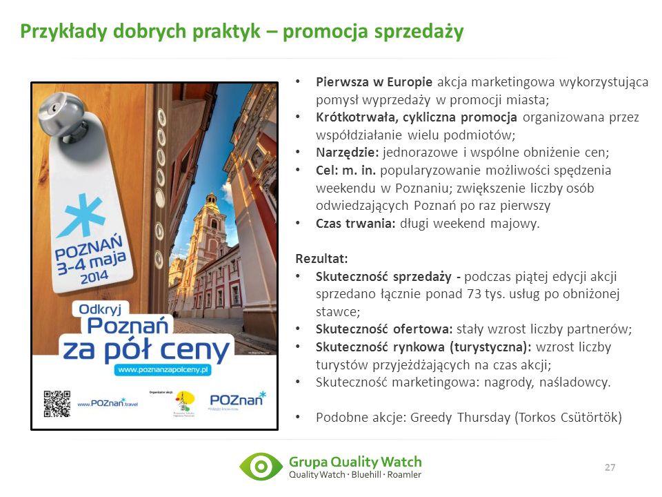 27 Przykłady dobrych praktyk – promocja sprzedaży Pierwsza w Europie akcja marketingowa wykorzystująca pomysł wyprzedaży w promocji miasta; Krótkotrwa